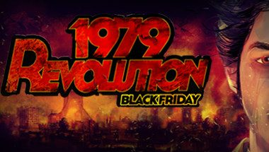 1979 Revolution: Black Friday Türkçe Yama İndir