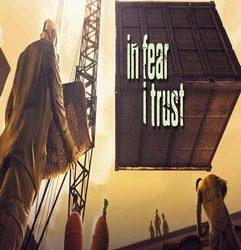 In Fear I Trust | Full | Torrent İndir | PC |